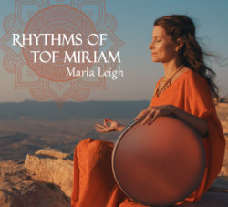Rhythms of Tof Miriam by Marla Leigh